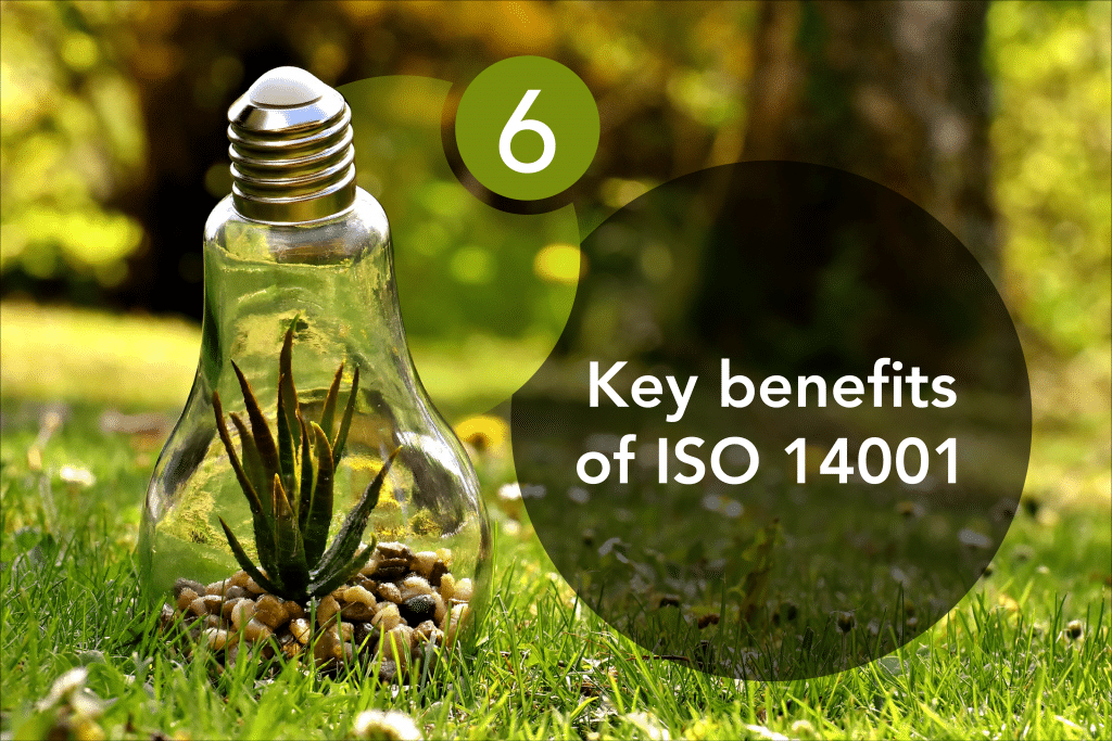 6 Key benefits of ISO 14001