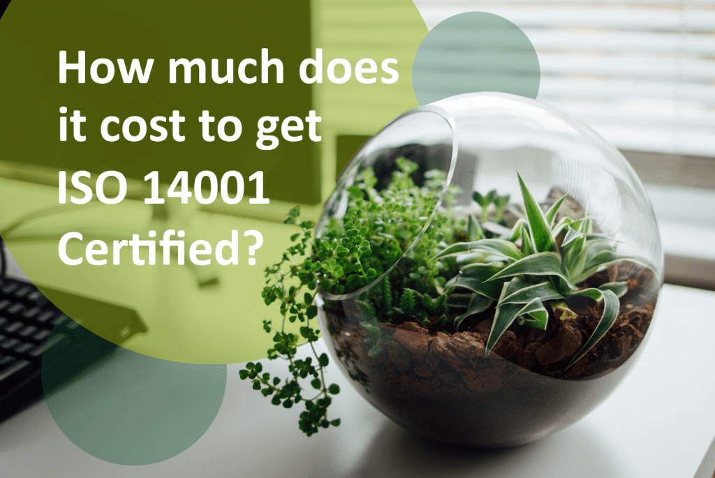 How much does it cost to get ISO 14001 certified?